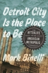 Book Review: 'Detroit City is the Place to Be' by MarkBinelli