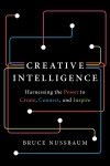 Book Review: Creative Intelligence by BruceNussbaum