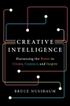 Book Review: Creative Intelligence by Bruce Nussbaum