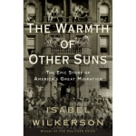 Book Review: The Warmth of Other Suns by Isabel Wilkerson